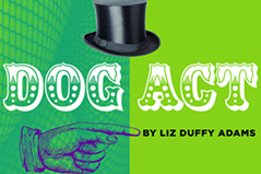 Capstone Thesis Production 'Dog Act' Runs March 16-25